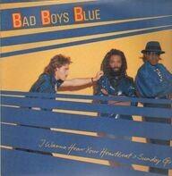 Bad boys blue - I Wanna Hear Your Heartbeat (Sunday Girl)