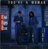 Bad Boys Blue - You're A Woman / You're A Woman (Instrumental)