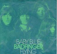 Badfinger - Baby Blue / Flying
