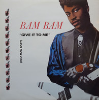 Bam Bam - Give It To Me