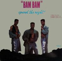 Bam Bam - Spend The Night!