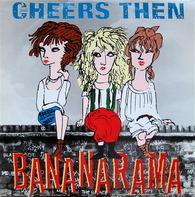 Bananarama - Cheers Then