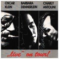 Barbara Dennerlein , Oscar Klein , Charly Antolini - 'Live' On Tour!