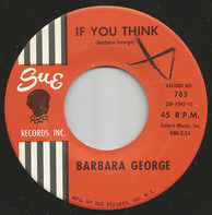 Barbara George - If You Think / If When You've Done The Best You Can