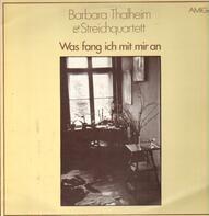Barbara Thalheim & Streichquartett Jens Naumilkat - Was fang ich mit mir an