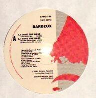 Bardeux - I Love The Bass