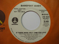 Barefoot Jerry - Two Mile Pike / If There Were Only Time For Love