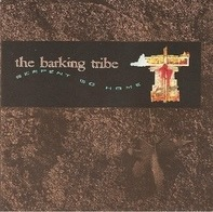 Barking Tribe - Serpent Go Home