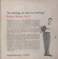 Barney Kessel - Vol. 3, To Swing Or Not To Swing