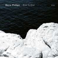 Barre Phillips - End To End