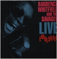 Barrence Whitfield And The Savages - Live Emulsified