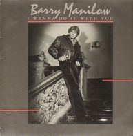 Barry Manilow - I Wanna Do It With You