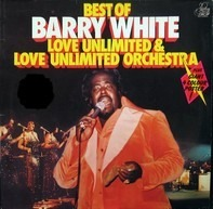 Barry White , Love Unlimited & Love Unlimited Orchestra - Best Of Barry White, Love Unlimited & Love Unlimited Orchestra