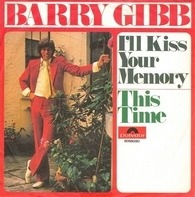 Barry Gibb - I'll Kiss Your Memory / This Time
