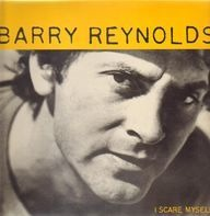 Barry Reynolds - I Scare Myself