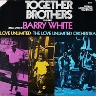 Barry White , Love Unlimited , Love Unlimited Orchestra - Together Brothers