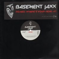 Basement Jaxx - Romeo / Where's Your Head At