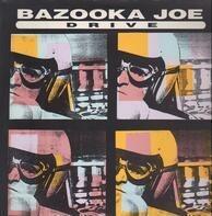 Bazooka Joe - Drive