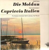 Bedřich Smetana, Pyotr Ilyich Tchaikovsky, The Berlin Pro Musica Symphony Orchestra, Karl Reuter - Die Moldau / Capriccio Italien