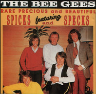 Bee Gees - Rare, Precious And Beautiful Featuring Spicks And Specks