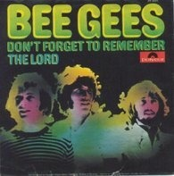 Bee Gees - Don't Forget To Remember/The Lord
