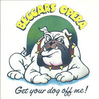 Beggars Opera - Get Your Dog Off Me