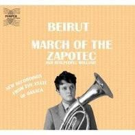 Beirut - March Of The Zapotec/Realpeople Holland March of the Zapotec/Realpeople Holland