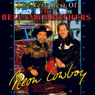 Bellamy Brothers - The Very Best OF The Bellamy Brothers - Neon Cowboy