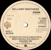 Bellamy Brothers - If I Said You Have A Beautiful Body Would You Hold It Against Me