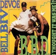 Bell Biv Devoe - B.B.D. (I Thought It Was Me)?