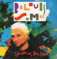 Belouis Some - Something She Said