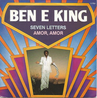 Ben E. King - Seven Letters / Amor, Amor