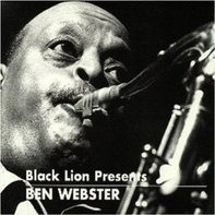 Ben Webster - Black Lion Presents