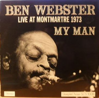 Ben Webster - My Man - Live at Montmartre 1973