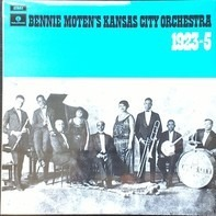 Bennie Moten's Kansas City Orchestra - Bennie Moten's Kansas City Orchestra 1923-25