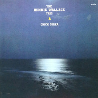 Bennie Wallace Trio & Chick Corea - The Bennie Wallace Trio & Chick Corea