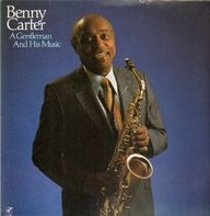 Benny Carter - A Gentleman and His Music