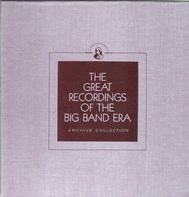 Benny Goodman And His Orchestra , Shep Fields And His Orchestra , Ted Weems - The Greatest Recordings Of The Big Band Era