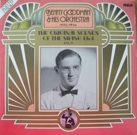 Benny Goodman And His Orchestra - 1935-1936 The Original Sounds Of The Swing Era Vol. 6