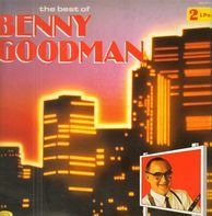 Benny Goodman And His Orchestra - The Best Of