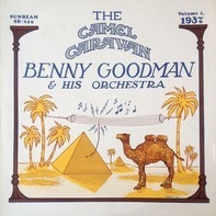 Benny Goodman And His Orchestra - The Camel Caravan (Volume 1 - 1937)