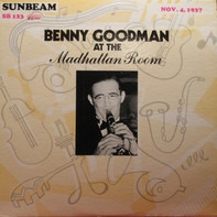 Benny Goodman - At The Madhattan Room - Nov. 4, 1937
