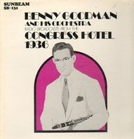 Benny Goodman & His Orchestra - Radio Broadcasts From The Congress Hotel 1936