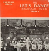 Benny Goodman & His Orchestra - The Let's Dance Broadcasts 1934-35 Volume 3