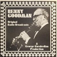 "Benny Goodman - Original Radio Broadcasts ""The King of Swing"""