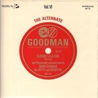 Benny Goodman - The Alternate Goodman Vol. VI