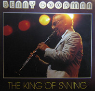 Benny Goodman - The King Of Swing