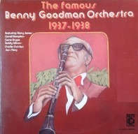 Benny Goodman - The Famous Benny Goodman Orchestra 1937-1938