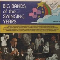 Benny Goodman, Tommy Dorsey a.o. - Big Bands Of The Swinging Years