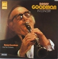 Benny Goodman And His Orchestra - Benny Goodman In Concert (Recorded Live In Stockholm)